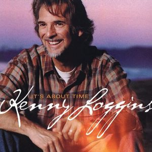 Kenny Loggins It's About Time (2003)