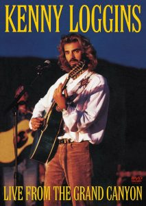 Kenny Loggins Live from the Grand Canyon Rereleased (2004)