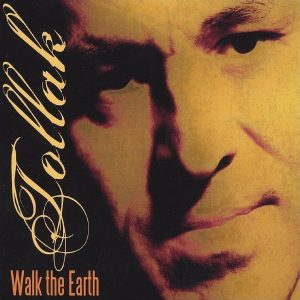 Tollak Walk The Earth (2004)