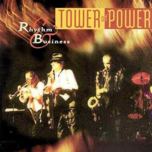 Tower Of Power Rhythm & Business (1997)